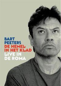 Cover Bart Peeters - De hemel in het klad - Live in de Roma [DVD]